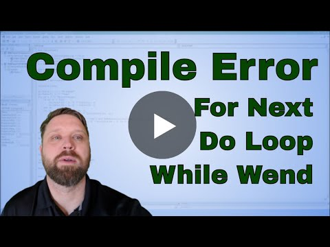 Fixing Excel VBA (Macro) Compile Error For Next, Do Loop, While Wend