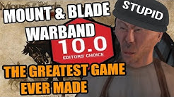 Mount & Blade: Warband - GREATEST GAME EVER MADE