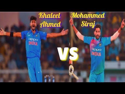 Khaleel Ahmed vs Mohammed Siraj (Comparison) 2018