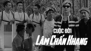 Phim Hài 2019 Cuộc Đời Lâm Chấn Khang - Lâm Chấn Khang, HKT, Dung Doll, Hứa Minh Đạt, Thanh Tân