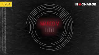 Marco V - TiTiT [In Charge]