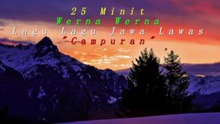 """25 Minit lagu lagu Jawa Lawas """"Campuran"""""""