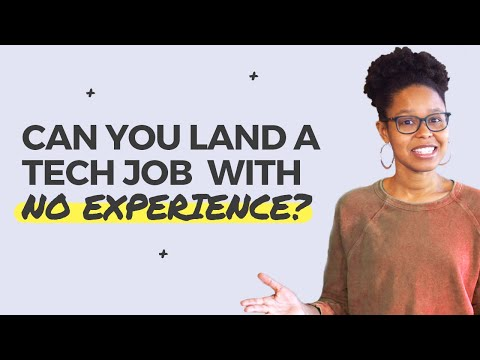 Want To Get A Job In Tech With No Experience? Here's What You Need To Learn.