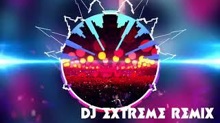 🎧Dj extreme remix🎧