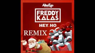Hey Ho - Freddy Kalas (REMIX)