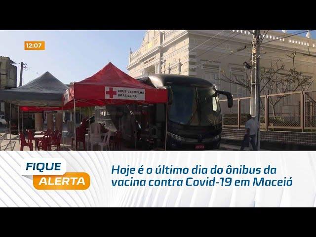 Hoje é o último dia do ônibus da vacina contra Covid-19 em Maceió
