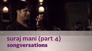 Songversations - Suraj Mani - Part 4 - Kappa TV