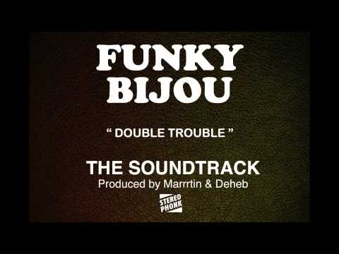 """FUNKY BIJOU - Double Trouble - """" the Soundtrack """" Album Stereophonk"""