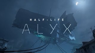 My Initial Thoughts on Half-Life: Alyx