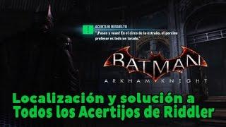 Batman Arkham Knight - Localización y solución de todos los Acertijos de Riddler