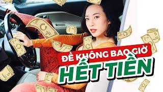 Cách tiêu tiền để không bao giờ hết tiền ♡ Hana Giang Anh