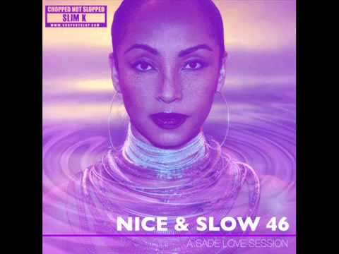 Slim K - Nice & Slow 46 (A Sade Love Session) [FULL MIXTAPE]
