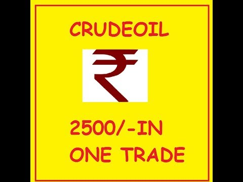 Crudeoil Rs 2500/- in One Trade