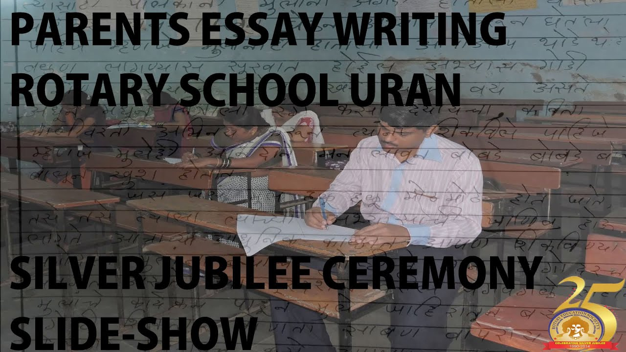 parents essay writing slideshow rotary school uran silver  parents essay writing slideshow rotary school uran silver jubilee