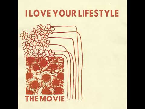 """I Love Your Lifestyle - """"The Movie"""" [Full LP] (2019)"""
