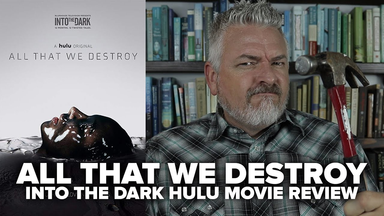 All That We Destroy (2019) Into The Dark Hulu Movie Review