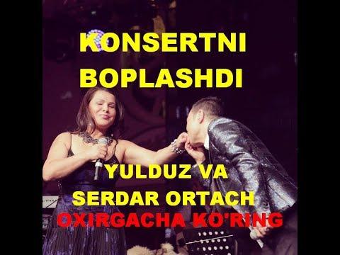 YULDUZ USMONOVA VA SERDAR ORTACH KONSERTNI BOPLASHDI