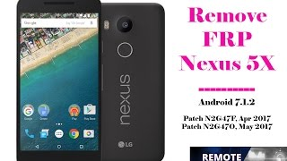Bypass Google Account FRP Nexus 5X Android 7.1.2 Patch Apr May 2017 OK