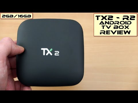 TX2 - R2 Android TV Box (2GB/16GB): Review