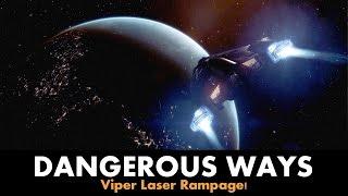 DANGEROUS WAYS: Viper Laser Rampage! [Elite: Dangerous]
