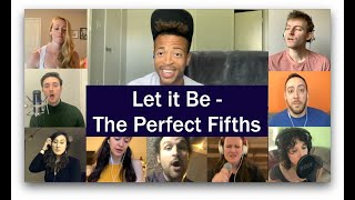 Let it Be - The Perfect Fifths