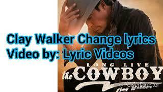 Clay Walker Change lyrics