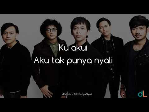 Tak Punya Nyali - d'Masiv (Lyrics) HD