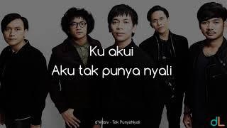 Tak Punya Nyali - d'Masiv (Lyrics) HD