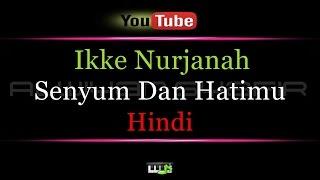 Karaoke Ikke Nurjanah Senyum dan Hatimu Hindi