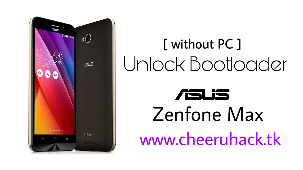 Unlock Bootloader on Asus Zenfone max   without pc   cheeruhack