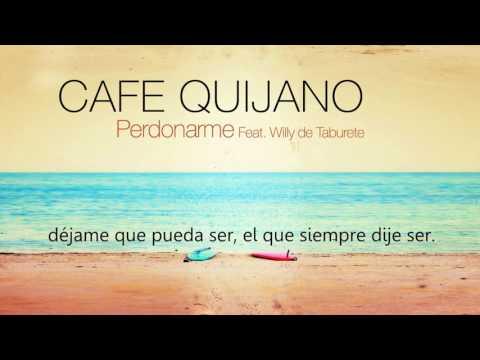 Café Quijano - Perdonarme feat. Willy de Taburete (Lyric Oficial)