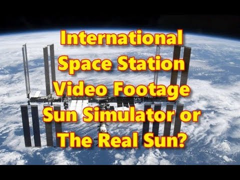 International Space Station Video...Sun Simulator or The Real Sun???
