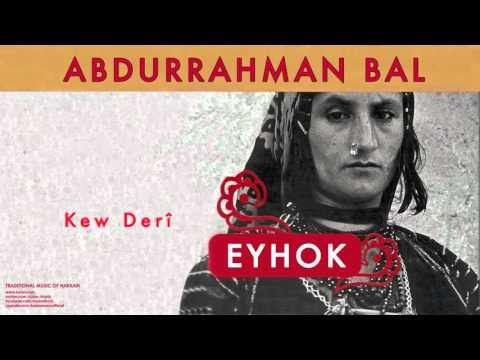 Abdurrdahman Bal - Kew Derî [ Eyhok © 2004 Kalan Müzik ]