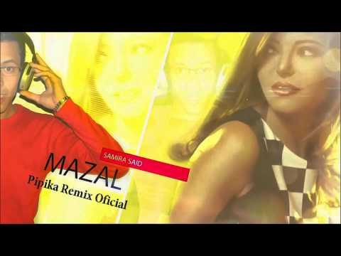 Samira Said-Mazal(Pipika Remix Official) 2014