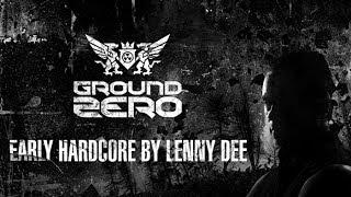 Lenny Dee Early Hardcore - Ground Zero 2014 Promo Mix