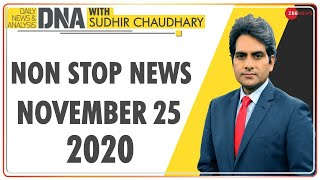 DNA: Non Stop News; Nov 25, 2020 | Sudhir Chaudhary Show | DNA Today | DNA Nonstop News | NONSTOP
