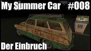 My Summer Car | #008 | Der Einbruch | My Summer Car Lets Play Deutsch