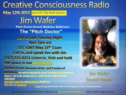 """Creative Consciousness Radio with Jim Wafer """"The Pitch Doctor"""" May 12th  2015 New Zealand"""
