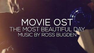 The Most Beautiful Day Soundtrack: Ross Bugden