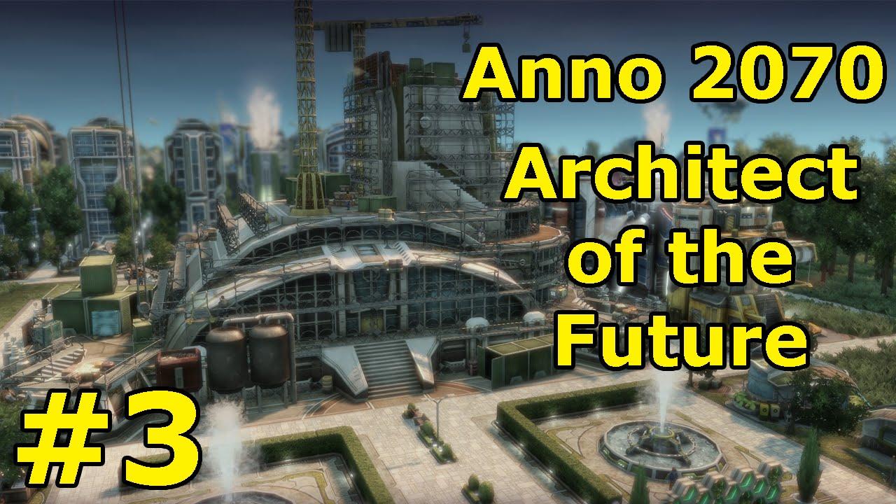 anno 2070 architect of the future 03 communicators youtube
