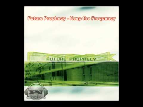 Future Prophecy - Keep the Frequency