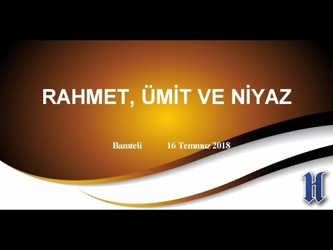RAHMET, ÜMİT VE NİYAZ (Bamteli)