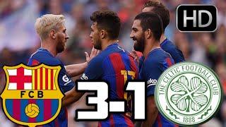 Barcelona 3-1 Celtic| Resumen y Goles HD| AMISTOSO| 30-07-2016