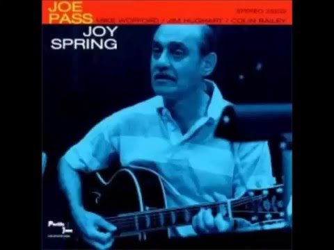 Joe Pass - Joy Spring (Full álbum)