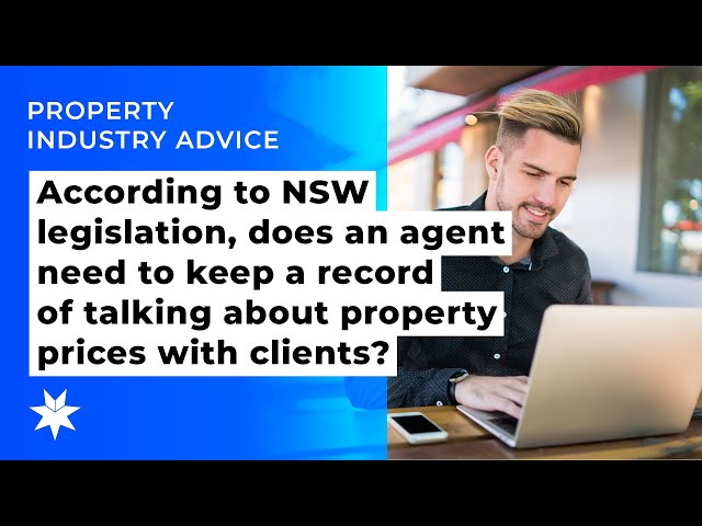 According to NSW legislation, does an agent need to keep a record of talking about property prices w