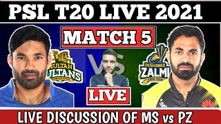 LIVE DISCUSSION & FAN CHAT OF PSL MATCH 5  - LIVE ANALYSIS OF MS vs PZ by WASIF ALI (EP#5)
