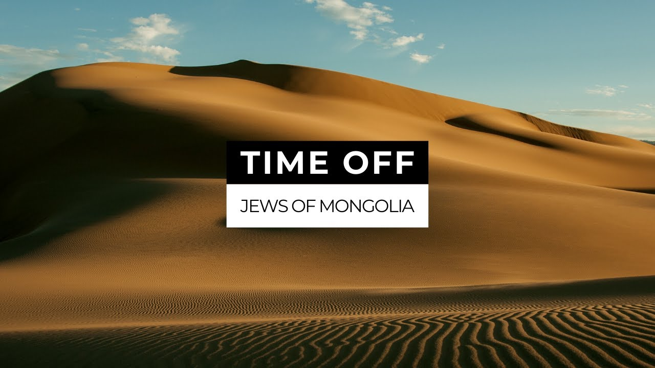 Time off: Jews of Mongolia