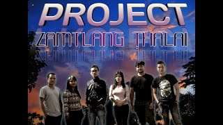 PROJECT ZAMTLANG THALAI [Official Music Video]