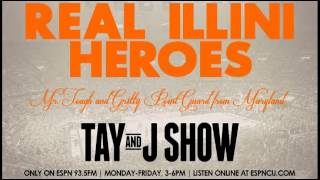 Real Illini Heroes - Mr. Tough and Gritty Point Guard from Maryland - Tay and J Show (1.7.13)