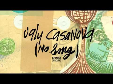 Ugly Casanova - (No Song)